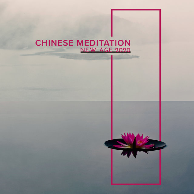 Chinese Meditation New Age 2020