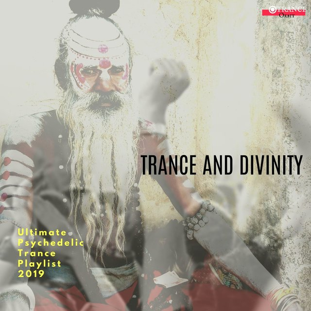 Trance And Divinity - Ultimate Psychedelic Trance Playlist 2019