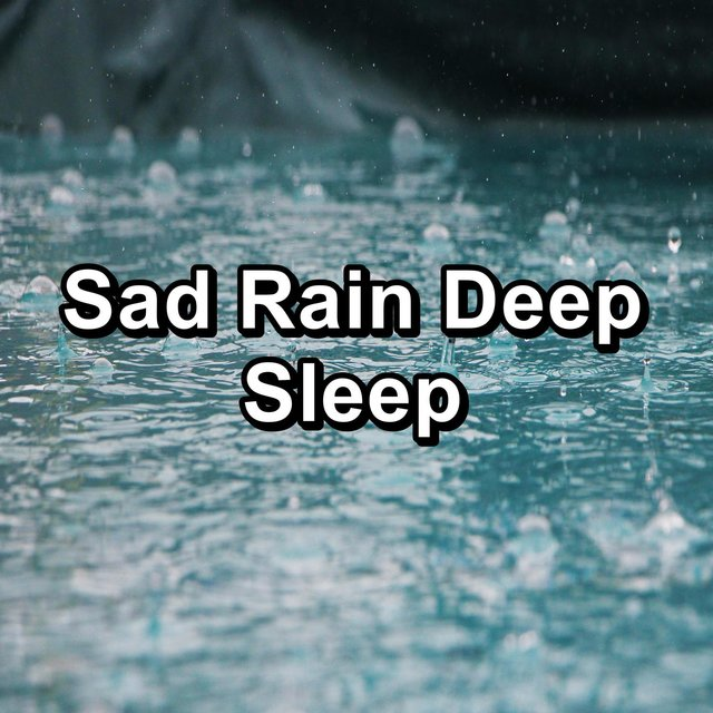 Sad Rain Deep Sleep