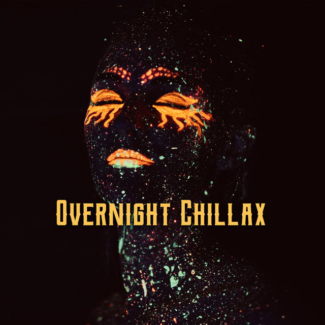 Overnight Chillax - Sleep, Rest & Relax, Time for Yourself