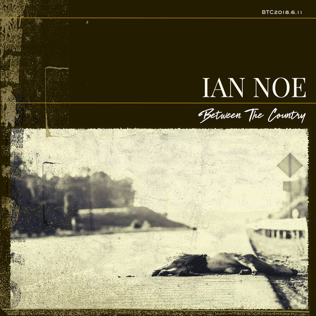 Cover art for album Between the Country by Ian Noe