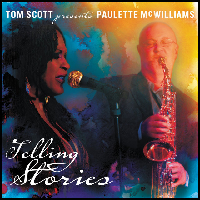Tom Scott Presents Paulette Mcwilliams: Telling Stories