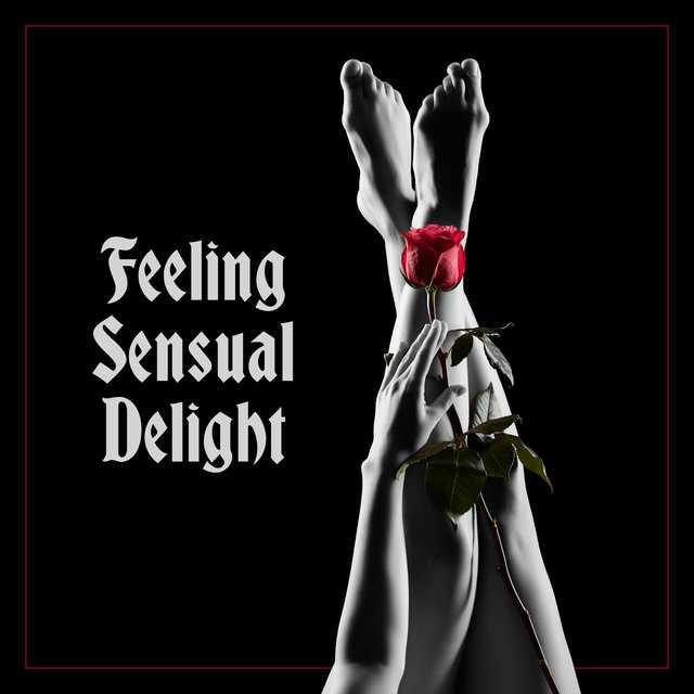 Feeling Sensual Delight - Atmospheric Jazz Music for a Romantic Date, Sweet Calmness, Night Music