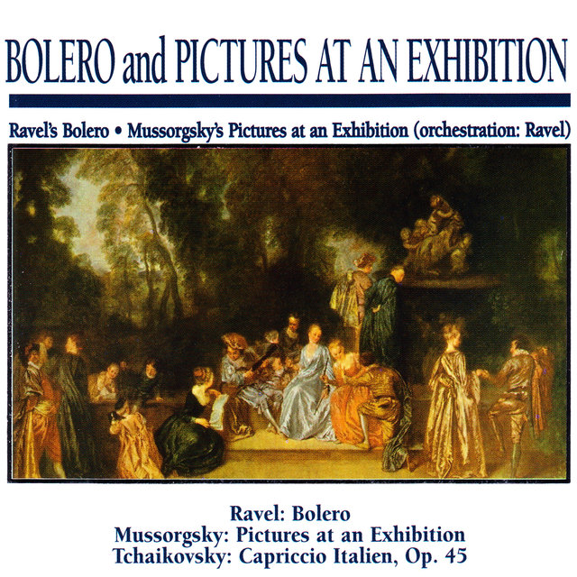 Bolero and Pictures at an Exhibition: Ravel's Bolero · Mussorgsky's Pictures at an Exhibition