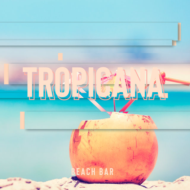 Tropicana Beach Bar - Relaxing Music, Mellow Chillout, Lounge Summer, Chill in Paradise