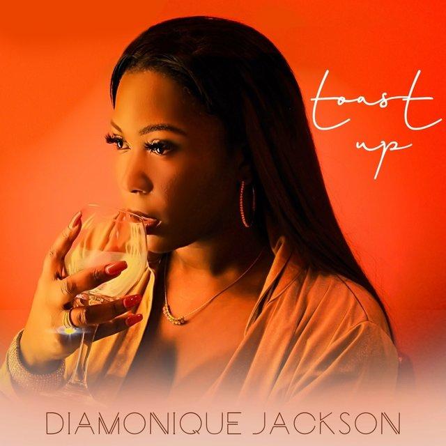Cover art for album Toast Up by Diamonique Jackson
