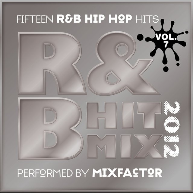 R&B Hit Mix - 2012 - Vol. 7