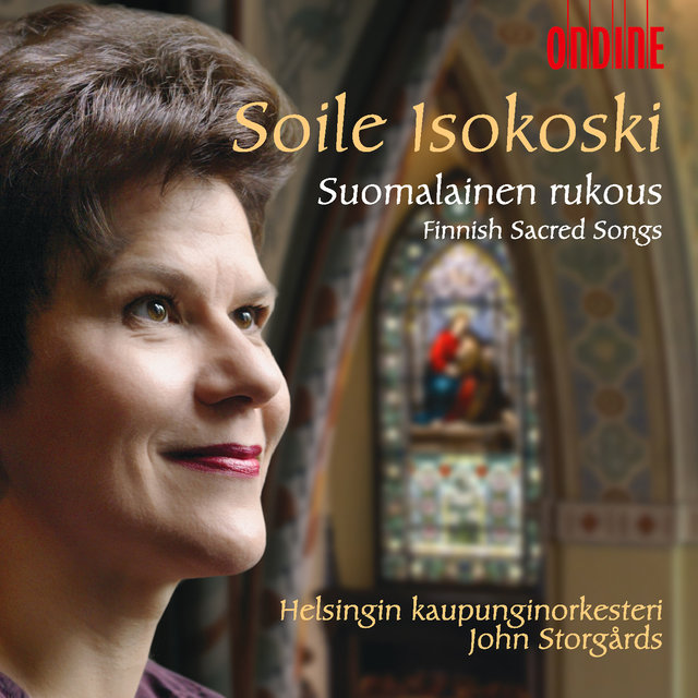 Vocal Recital: Isokoski, Soile - Finnish Sacred Songs (Suomalainen Rukous)