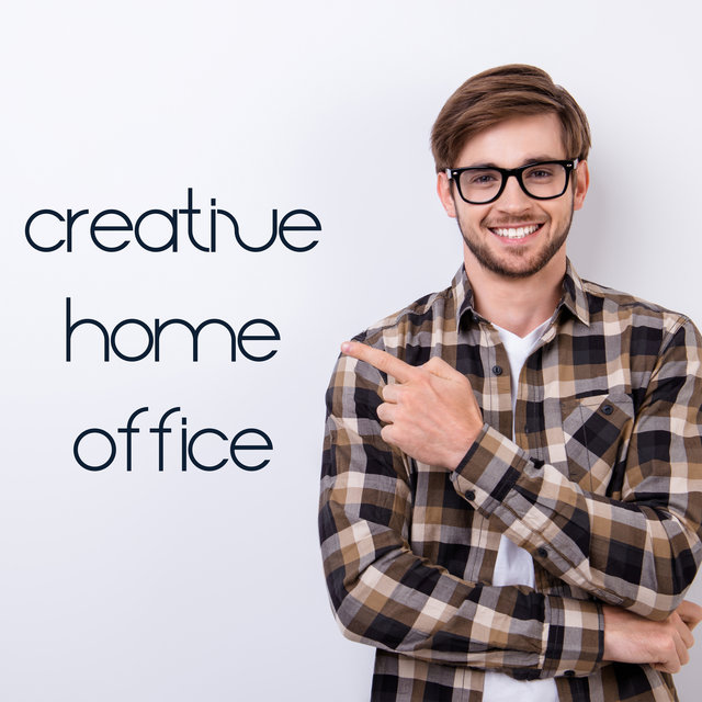 Creative Home Office - Collection of Inspiring New Age Music That Will Make Your Work at Home Pleasant and Improve Your Productivity