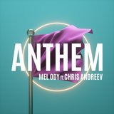 Anthem (feat. Chris Andreev)