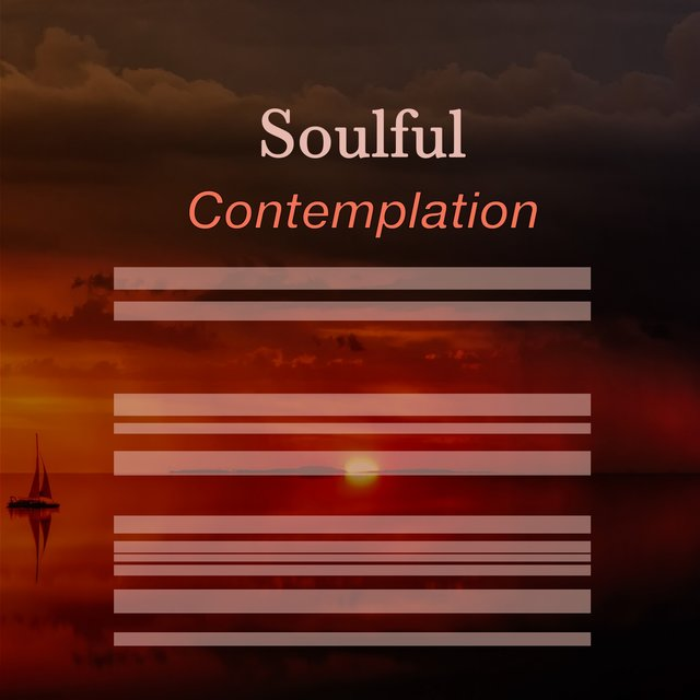 # Soulful Contemplation