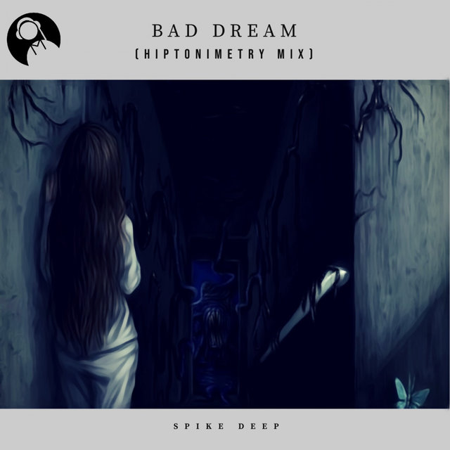 Bad Dream (Hiptonimetry Mix)