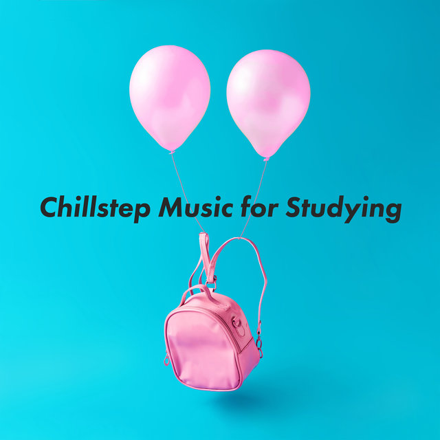 Chillstep Music for Studying