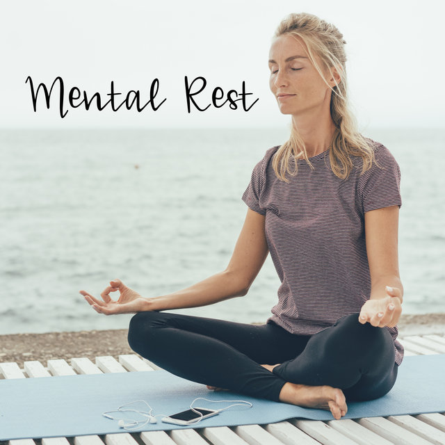 Mental Rest - Music for A Break at Work or A Short Break from Intensive Studying