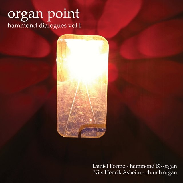 Organ Point: Hammond Dialogues, Vol. 1