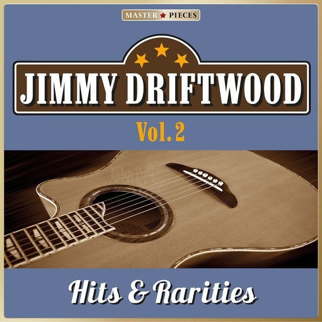 Masterpieces presents Jimmie Driftwood: Hits & Rarities, Vol. 2