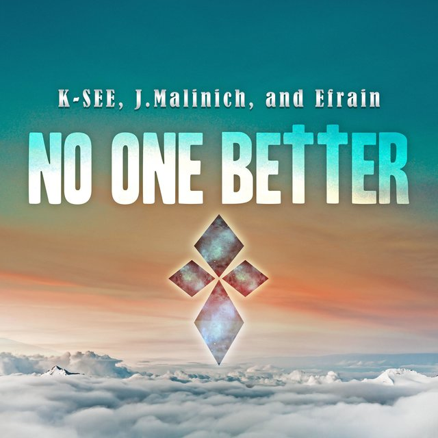 No One Better (feat. Efrain & J. Malinich)