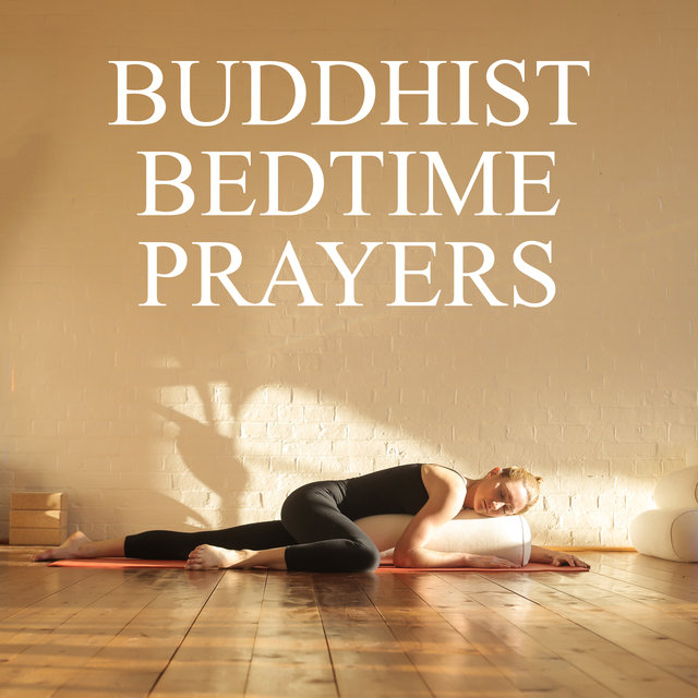Buddhist Bedtime Prayers - Background Music For Best Meditation For Sleep And Anxiety