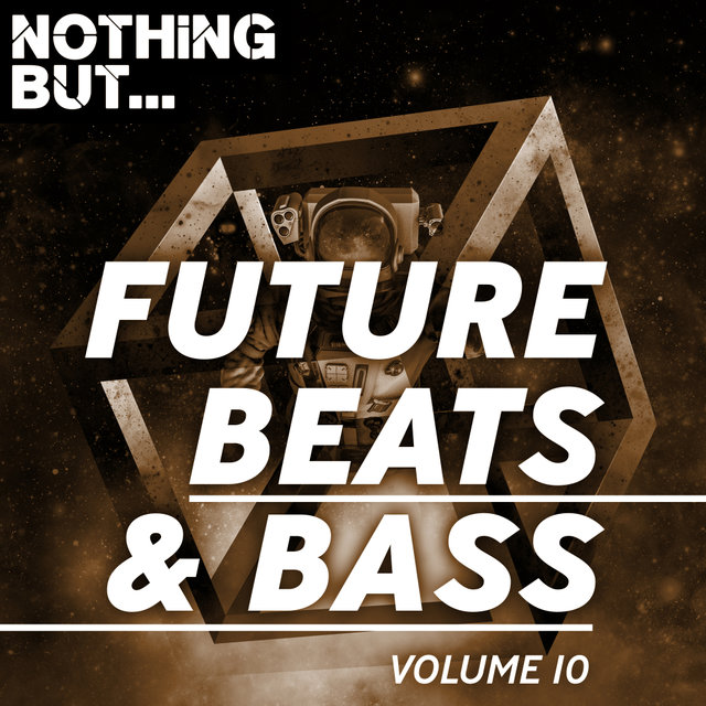 Nothing But... Future Beats & Bass, Vol. 10