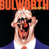 Bulworth (They Talk About It While We Live It)