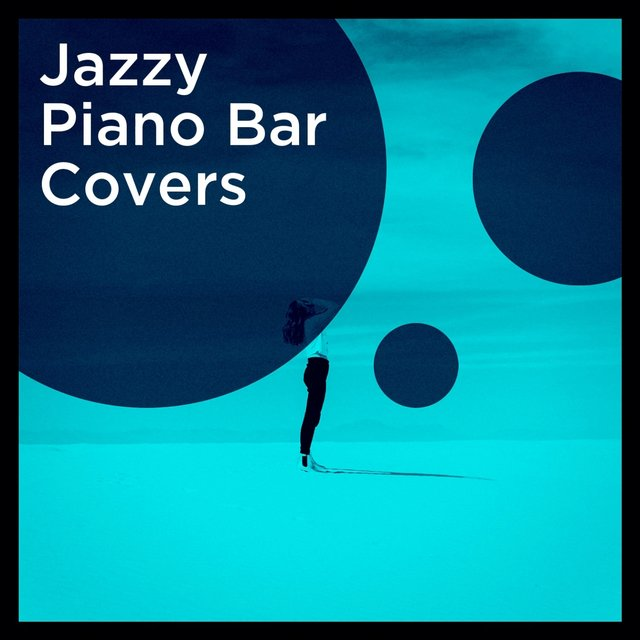 Jazzy Piano Bar Covers