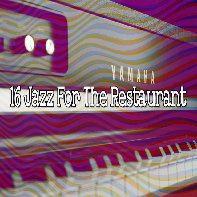16 Jazz for the Restaurant