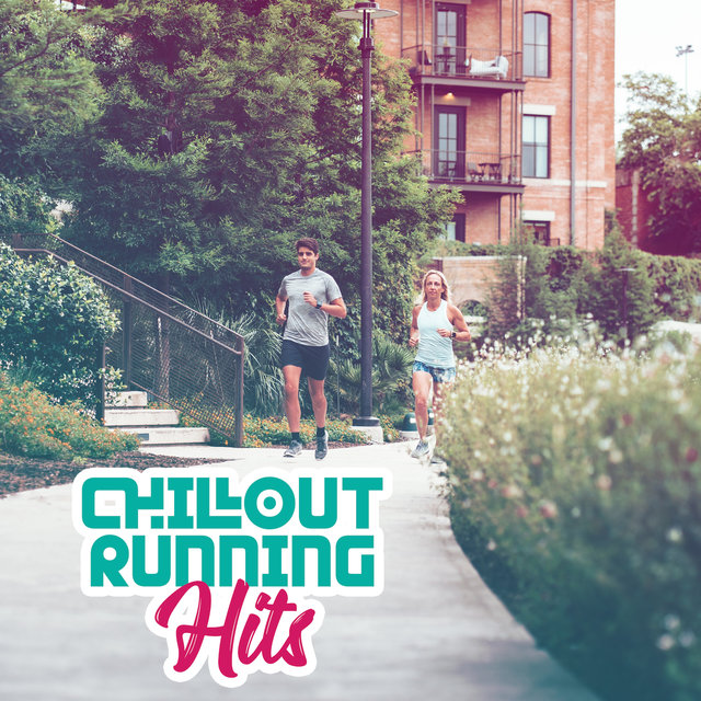 Chillout Running Hits: 15 Motivational Chill Beats for Running, Jogging & Workout in the Gym