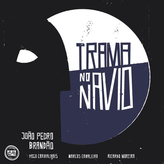 Cover art for album Tramanonavio by JoãoPedroBrandão, HugoCarvalhais, Marcos Cavaleiro, Ricardo Moreira