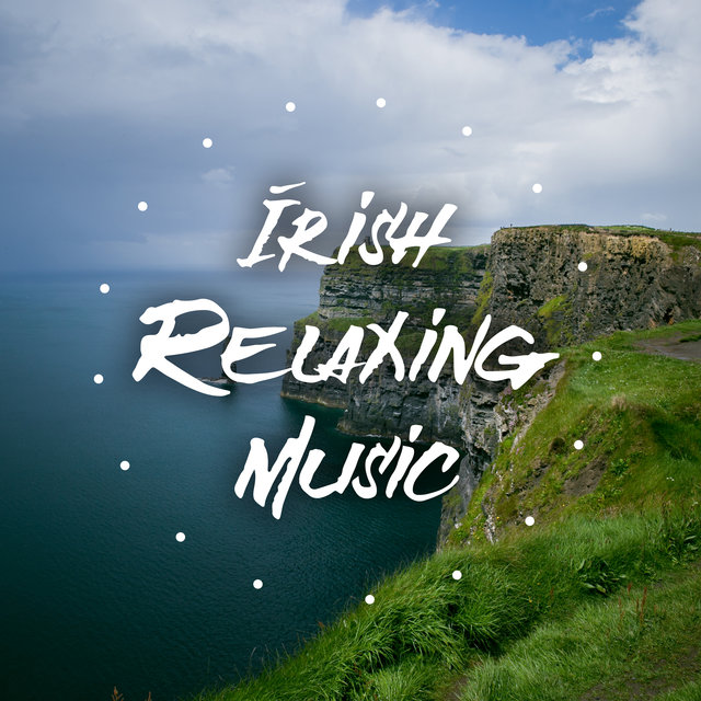 Irish Relaxing Music: Collection of Best Celtic Melodies for Sleep and Relaxation