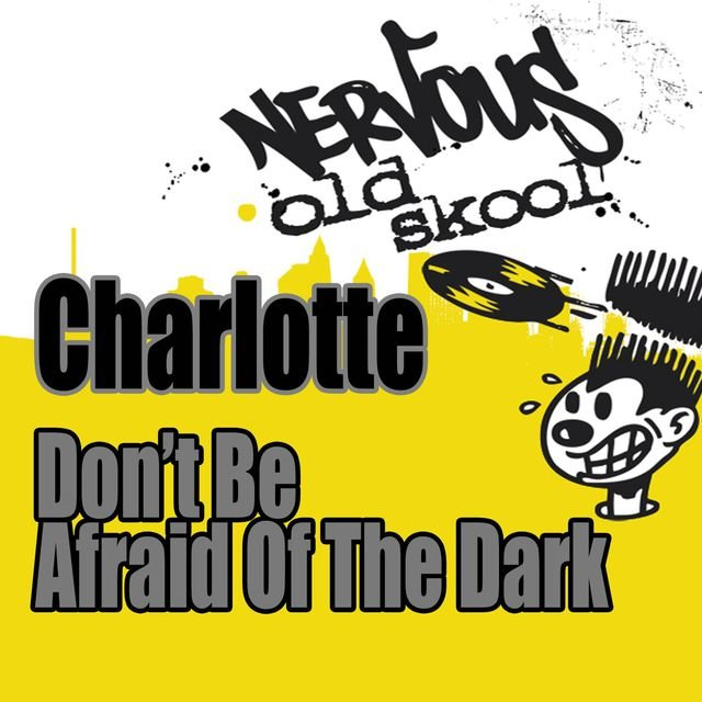 Don't Be Afraid Of The Dark - Junior Vasquez Remixes