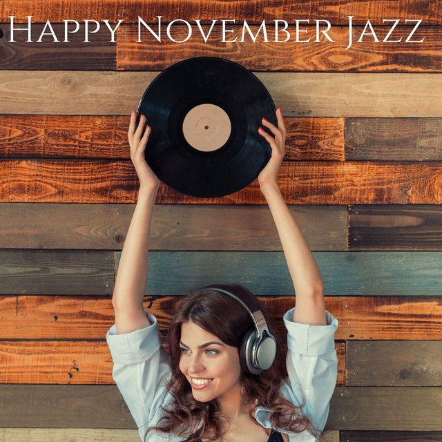Happy November Jazz: Positive Jazz Cafe and Bossa Nova Music for Fresh Start