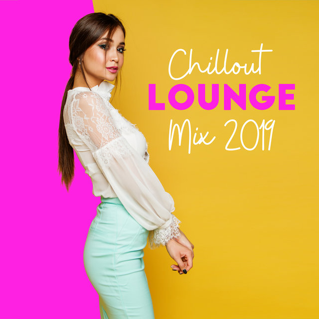 Chillout Lounge Mix 2019: Ambient Chill, Ibiza Chill Out, Chill Paradise