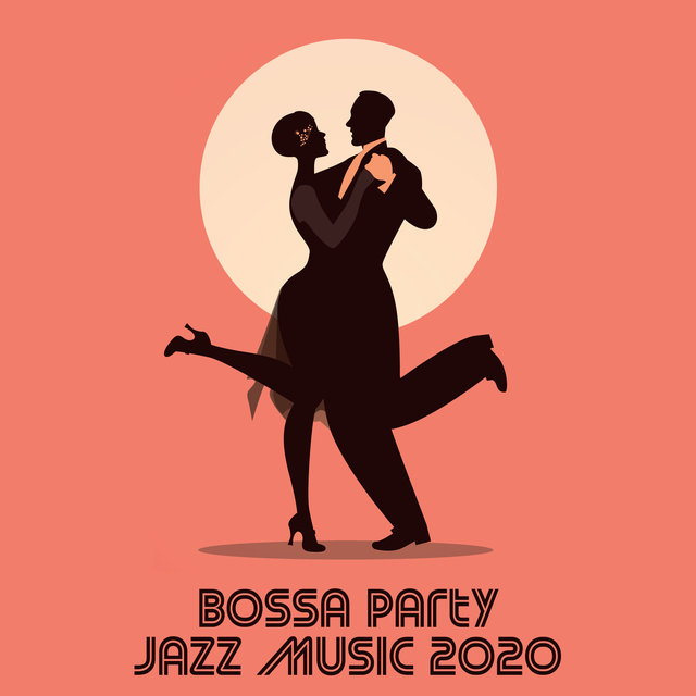 Bossa Party Jazz Music 2020