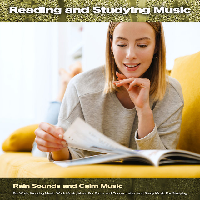 Reading and Studying Music: Rain Sounds and Calm Music For Work, Working Music, Work Music, Music For Focus and Concentration and Study Music For Studying