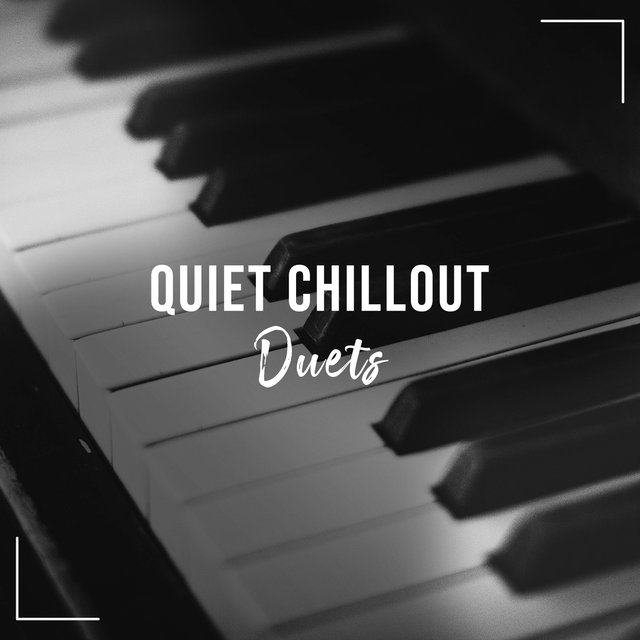 Quiet Chillout Piano Duets
