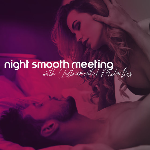 Night Smooth Meeting with Instrumental Melodies