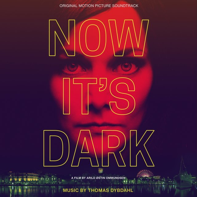NOW IT'S DARK (Original Sountrack)
