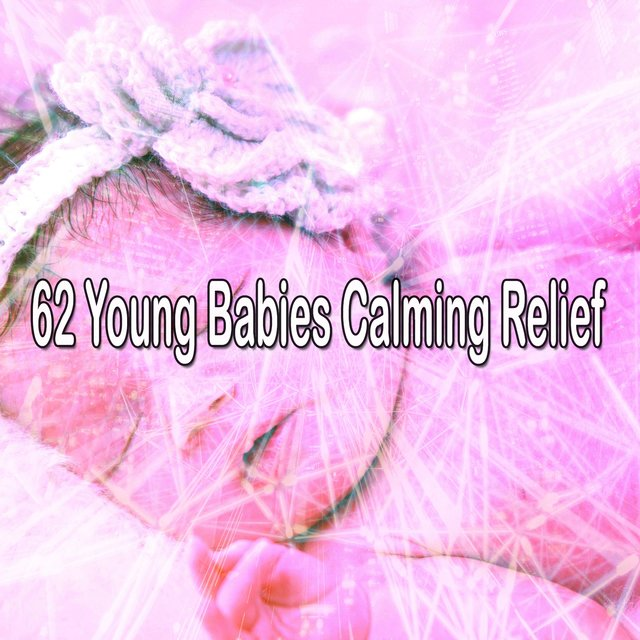 62 Young Babies Calming Relief