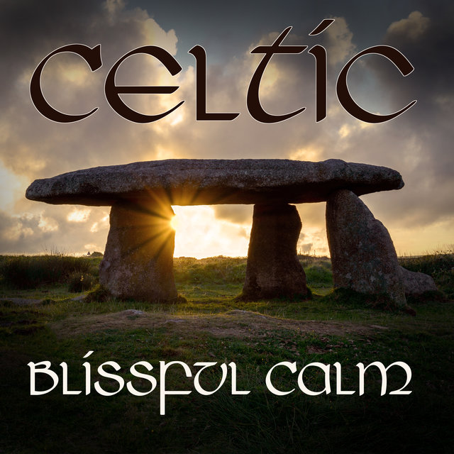 Celtic Blissful Calm - Nature Soundscapes, Deep Relaxation, Celtic Stress Relief