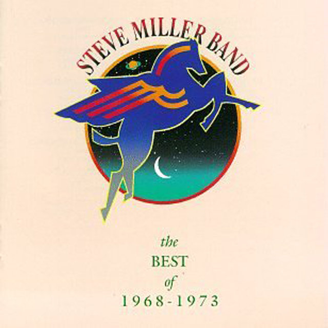 The Best Of Steve Miller 1968-1973