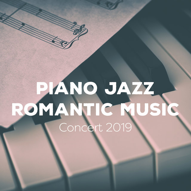 Piano Jazz Romantic Music Concert 2019