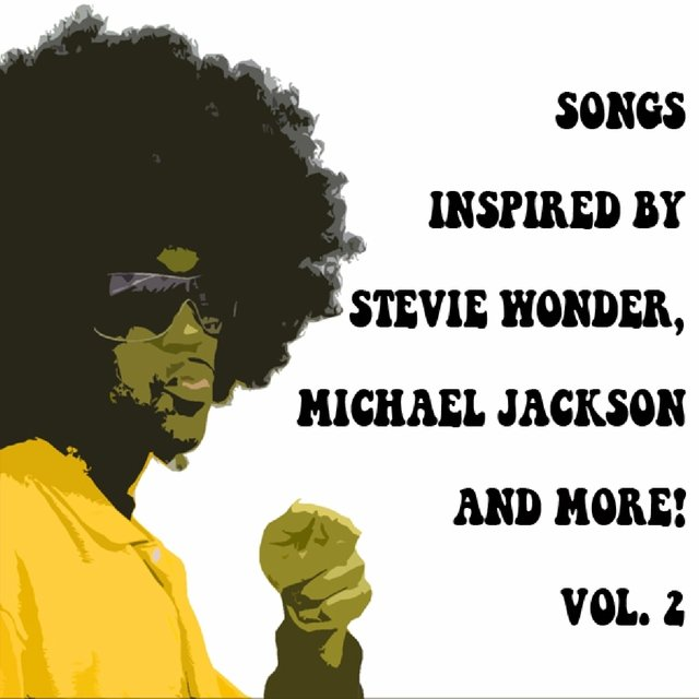 Songs Inspired By Stevie Wonder, Michael Jackson And More. Vol 2
