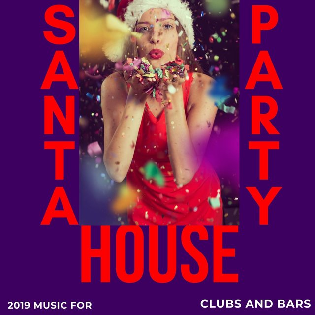 Santa Party House - 2019 Music For Clubs And Bar