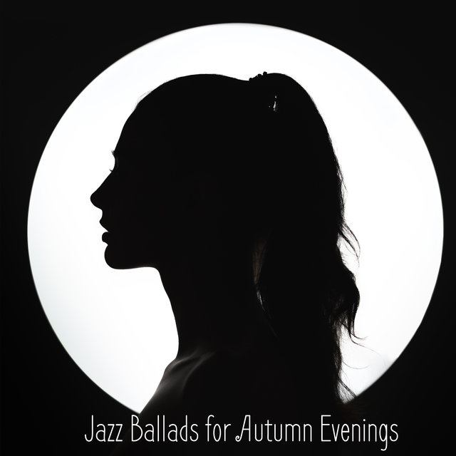 Jazz Ballads for Autumn Evenings