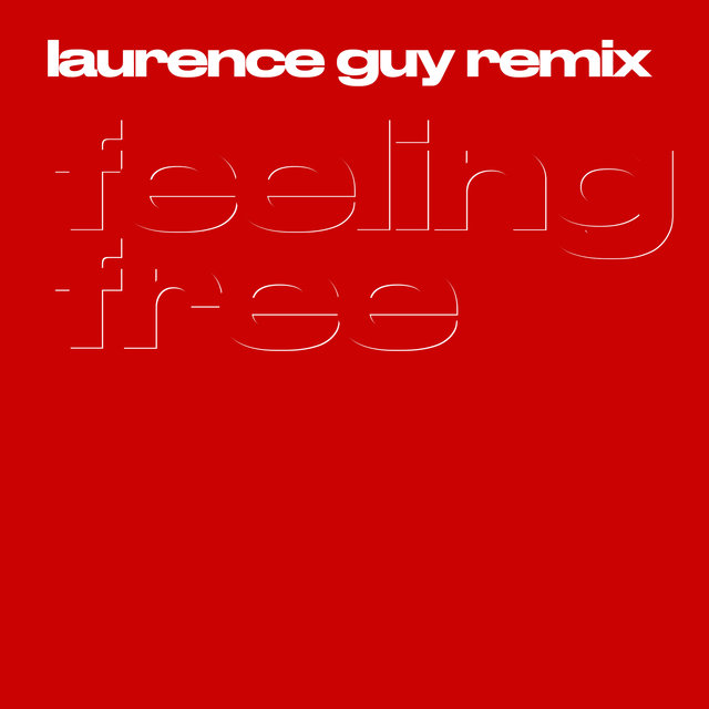 Feeling Free (Laurence Guy Remix)