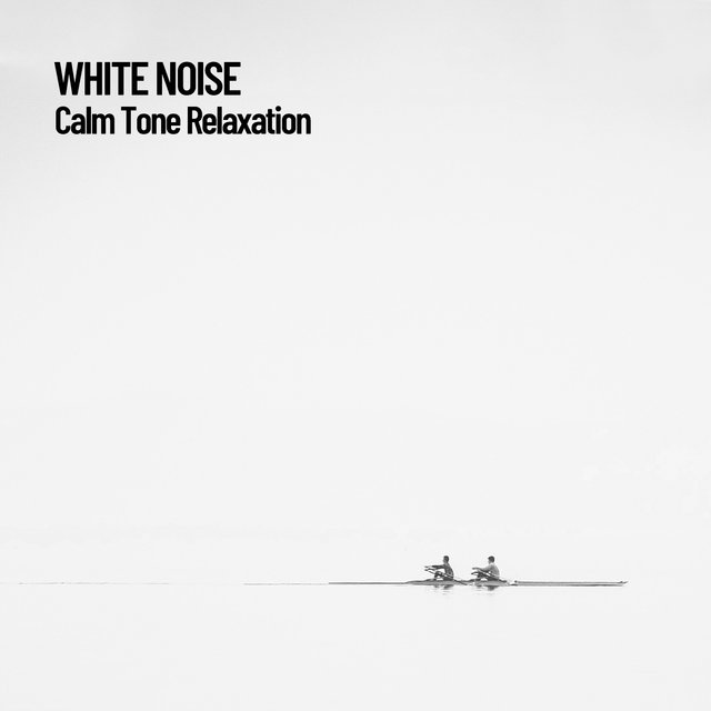 White Noise: Calm Tone Relaxation