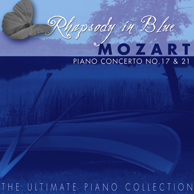 The Ulimate Piano Collection - Mozart, Piano Concerto No. 17 & 21