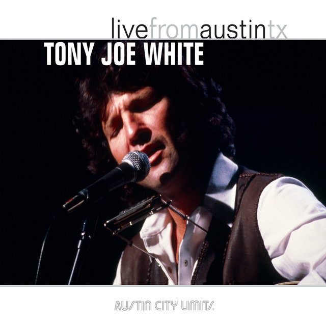 Live from Austin, TX: Tony Joe White