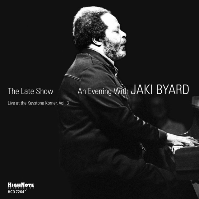 The Late Show: An Evening with Jaki Byard (Live at the Keystone Korner, Vol. 3)