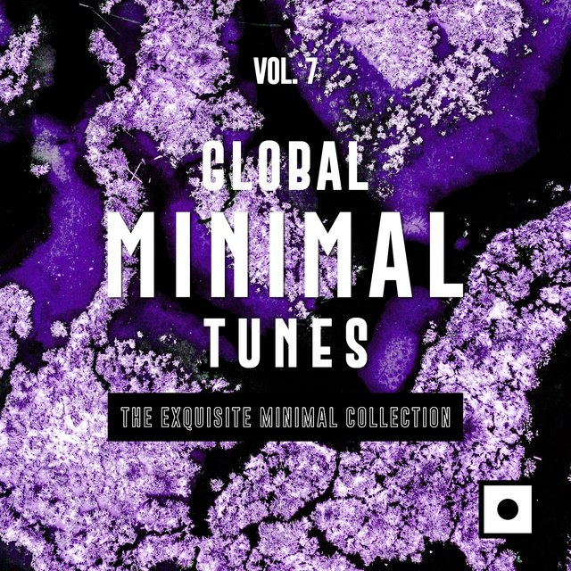 Global Minimal Tunes, Vol. 7 (The Exquisite Minimal Collection)
